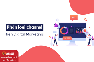 Phân loại channel trong Digital Marketing